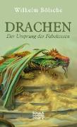 Drachen - Der Ursprung der Fabelwesen