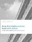 Eine Architekturschule baut sich selbst