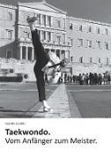 Taekwondo. Vom Anfänger zum Meister
