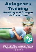 Autogenes Training - Anleitung und Übungen für Erwachsene
