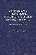 Character and the Individual Personality in English Renaissance Drama