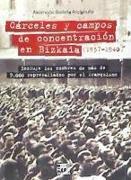 Cárceles y campos de concentración en Bizkaia (1937-1940)