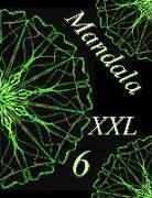 Mandala XXL 6: Magisches Malbuch Für Erwachsene: Entspannung Und Meditation