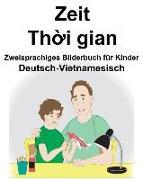 Deutsch-Vietnamesisch Zeit/Th&#7901,i Gian Zweisprachiges Bilderbuch Für Kinder