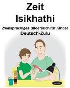 Deutsch-Zulu Zeit/Isikhathi Zweisprachiges Bilderbuch Für Kinder