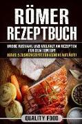 Römer Rezeptbuch: Viele Rezepte Für Ofengerichte, Braten, Schmorbraten, Fisch U.V.M. Für Tontopf Oder Tajine Geeignet. Bonus: 5 Zusatzre