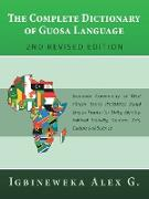 The Complete Dictionary of Guosa Language 2nd Revised Edition: Economic Community of West African States (Ecowas) Zonal Lingua Franca for Unity, Ident