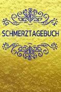 Schmerztagebuch: Der Begleiter Gegen Den Schmerz ALS Schmerztagebuch Auf Vorgefertigten Seiten Für 90 Tage