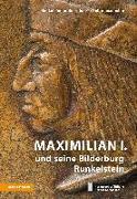 Maximilian I. und seine Bilderburg Runkelstein