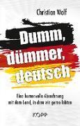 Dumm, dümmer, deutsch