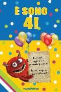 E Sono 4!: Un Libro Come Biglietto Di Auguri Per Il Compleanno. Puoi Scrivere Dediche, Frasi E Utilizzarlo Per Disegnare. Idea Re