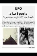 UFO a la Spezia: La Fenomenologia UFO a la Spezia