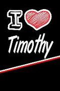 "I Love Timothy: Blank Recipe Cookbook 120 Pages 6""x9"""