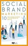 Social Brand Marketing: 10 Steps to Establish Your Brand on Facebook Quickly and Effectively
