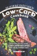 The Ultimate Perfect Health Low-Carb Cookbook: 34 Healthy and Delicious Low-Carb Recipes That Can Be Prepared Fast