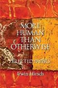 More Human Than Otherwise: Selected Papers Irwin Hirsch