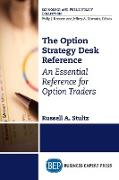The Option Strategy Desk Reference: An Essential Reference for Option Traders