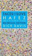 Faces of Love: Hafez and the Poets of Shiraz: Bilingual Edition