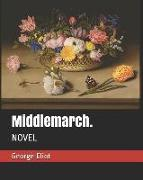Middlemarch.: Novel