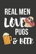 """Real Men Love Pugs & Beer: Funny Birthday Pug & Beer Gifts for Him / Dad / Husband - Lined Journal / Notebook (6"""" X 9"""")"""