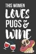 "This Women Loves Pugs & Wine: Funny Novelty Pug & Wine Gifts for Her / Mom / Wife - Small Lined Diary / Notebook (6"" X 9"""