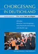 Chorgesang in Deutschland. Die neue Lust zu singen