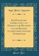 Die Poetischen Erzählungen Des Herrand Von Wildonie Und Die Kleinen Innerösterreichischen Minnesinger (Classic Reprint)