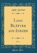 Lose Blätter Aus Indien, Vol. 6 (Classic Reprint)