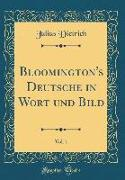 Bloomington's Deutsche in Wort Und Bild, Vol. 1 (Classic Reprint)