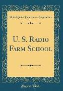 U. S. Radio Farm School (Classic Reprint)