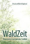 WaldZeit - Visionssuche in europäischer Tradition