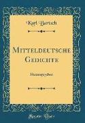 Mitteldeutsche Gedichte: Herausgegeben (Classic Reprint)