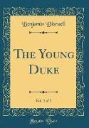 The Young Duke, Vol. 2 of 2 (Classic Reprint)