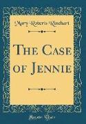 The Case of Jennie (Classic Reprint)