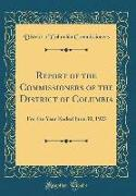 Report of the Commissioners of the District of Columbia: For the Year Ended June 30, 1923 (Classic Reprint)