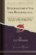 Reformatoren Vor der Reformation, Vol. 2