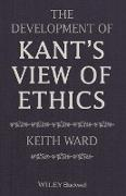The Development of Kant&#8242,s View of Ethics