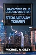Die Lunchtime Club Detektiv Agentur Und Das Geheimnis Des Strangway Tower