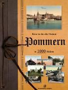 Reise in die alte Heimat. Pommern in 1000 Bildern