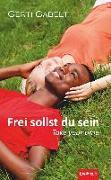 Frei sollst du sein - Take your time