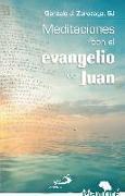Meditaciones con el evangelio de Juan