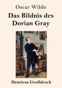 Das Bildnis des Dorian Gray (Großdruck)