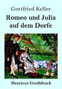 Romeo und Julia auf dem Dorfe (Großdruck)