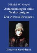 Aufzeichnungen eines Wahnsinnigen / Der Newski-Prospekt (Großdruck)