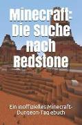 Minecraft: Die Suche Nach Redstone: Ein Inoffizielles Minecraft-Dungeon-Tag Ebuch