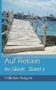 Auf Reisen: Ins Glück - Band 3