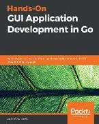 Hands-On GUI Application Development in Go