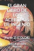 El Gran Libro de Los Acertijos de Ingenio: [parte 2] (Color)