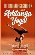 Fit Und Ausgeglichen Mit Ashtanga Yoga