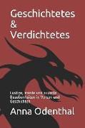 Geschichtetes & Verdichtetes: Lustige, Ernste Und Skurrile Begebenheiten in Versen Und Geschichten